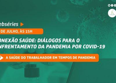 Websérie Conexão Saúde discute saúde do trabalhador em Tempos de Pandemia