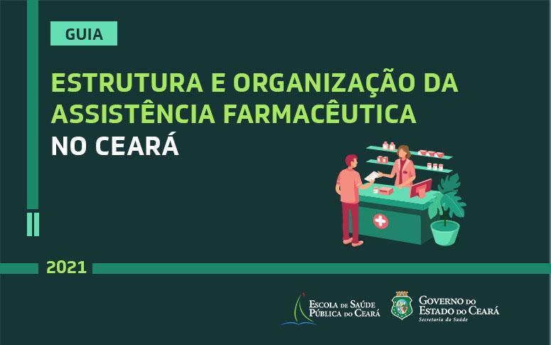 Secretaria de Saúde disponibiliza guia da assistência farmacêutica no estado do Ceará
